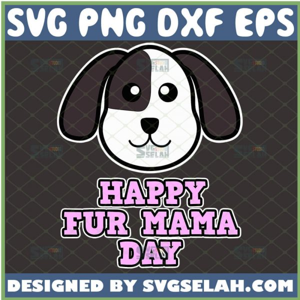 Happy Fur Mama Day Svg Dog Mom Mothers Day Gift Svg Cartoon Dog Svg 1
