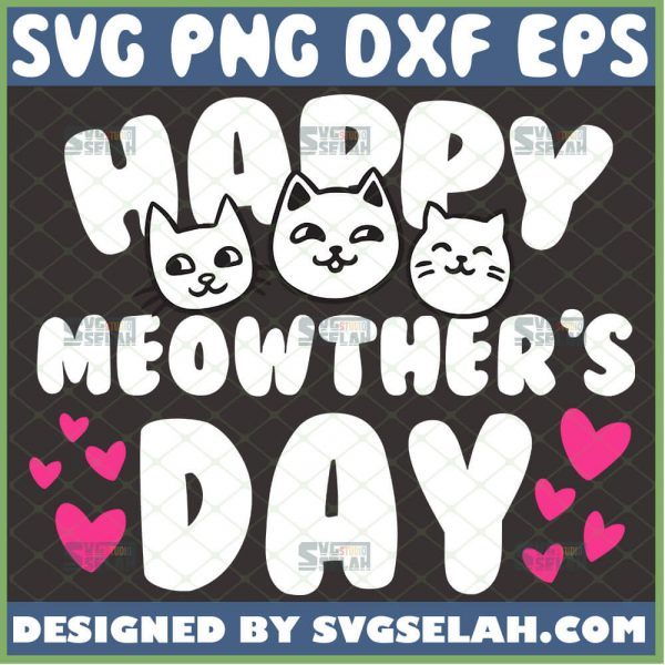 Happy MeowtherS Day Svg Three Cat Face Svg Cat Emoji Svg Hearts Svg MotherS Day Svg 1
