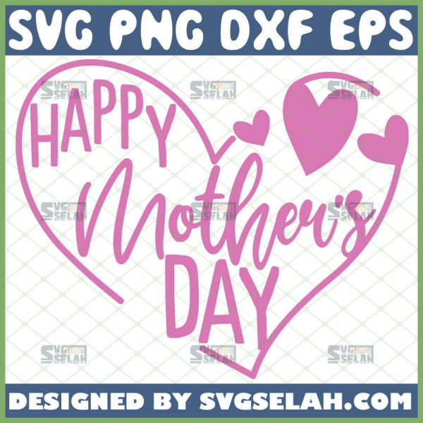 Happy MotherS Day Heart Svg Heart Text Svg Mom Inspirational Svg Love Heart Word Art Svg 1