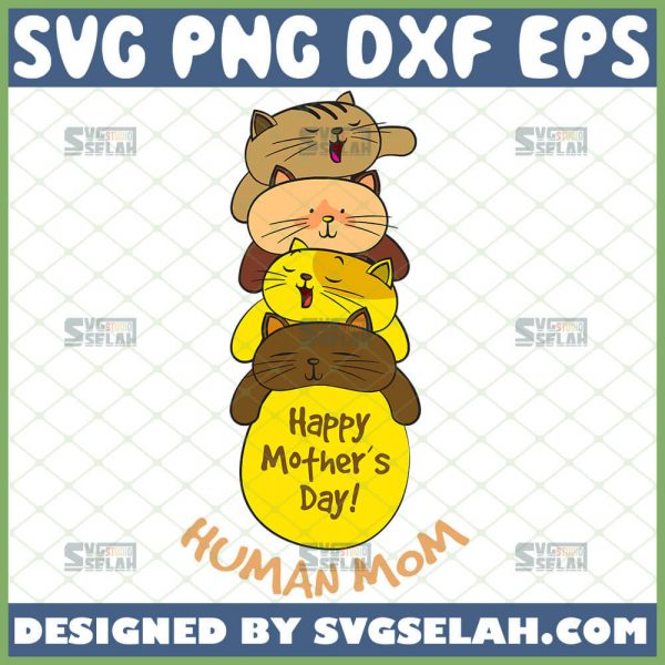 Happy MotherS Day Human Mom Svg Tiny Human Tamer Svg Stacked Cute Funny Cat Svg 1