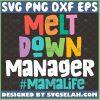 Meltdown Manager Svg Mamalife Svg Funny Mom Quote Svg 1