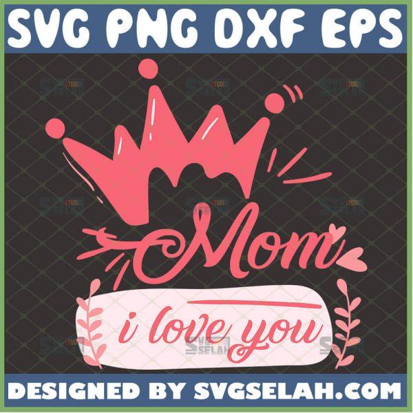 Mom I Love You Svg Pink Heart Crown Svg 1