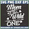 Mom Of The Wild One Svg Heart With Arrow Svg MotherS Day Svg 1