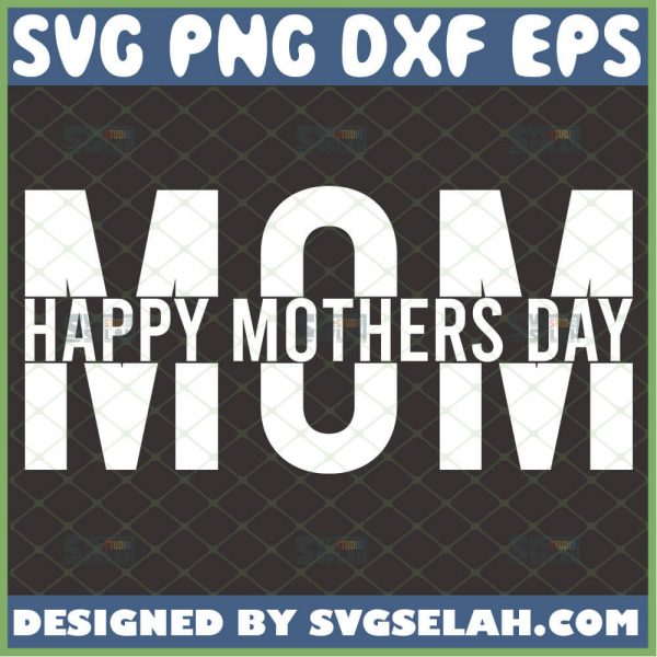 Mom Split Word Svg Womens Simple Happy Mothers Day Svg 1
