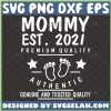 Mommy Est 2021 Svg Premium Quality Authentic Genuine And Trusted Quality Svg 1