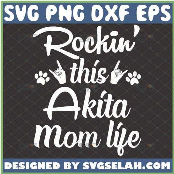 Rockin This Akita Mom Life Svg Akita Svg 1