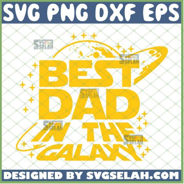 Best Dad In The Galaxy Svg Star Wars Disney Svg 1