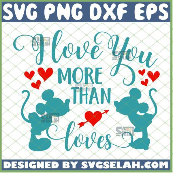 I Love You More Than Mickey Loves Minnie Disney Svg 1