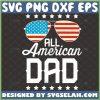 all american dad svg patriotic svg american flag sunglasses svg 4th of july svg 1