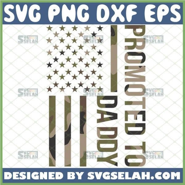 american camouflage promoted to daddy flag svg us Military dad svg 1