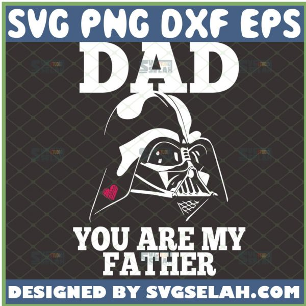 dad you are my father svg diy star wars darth vader gifts for fathers day 1