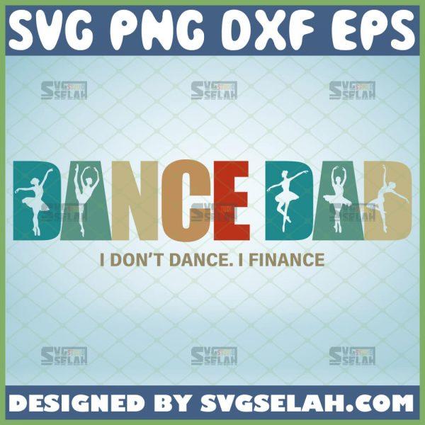dance dad i dont dance i finance svg fathers day ballet for dancers shirt svg 1