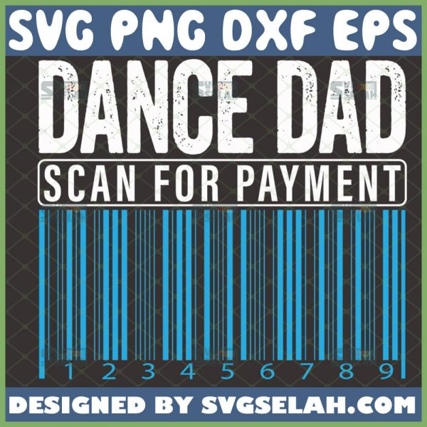 dance dad scan for payment svg barcode fathers day shirt svg 1