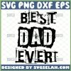 distressed best dad ever svg craft cut silhouette happy fathers day svg 1