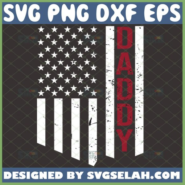 distressed daddy flag svg American Usa Flag SVG diy patriotic fathers day gifts 1