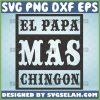 el papa mas chingon svg el abuelo Spanish fathers day svg 1