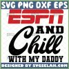 espn and chill with my daddy svg baby onesie svg diy toddler boy clothes gift ideas 1