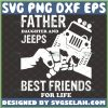 father daughter and jeeps best friends for life svg fathers day gift design ideas for jeep lover 1