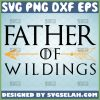 father of wildlings svg design game of thrones diy gift ideas for dad 1