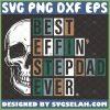 half skull best effin stepdad ever svg diy funny step dad fathers day shirt 1