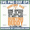 hunting dad svg some hunters have to wait their entire life to meet their hunting buddy svg 1