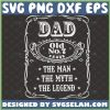 jack daniels fathers day svg the man the myth the whiskey legend 1