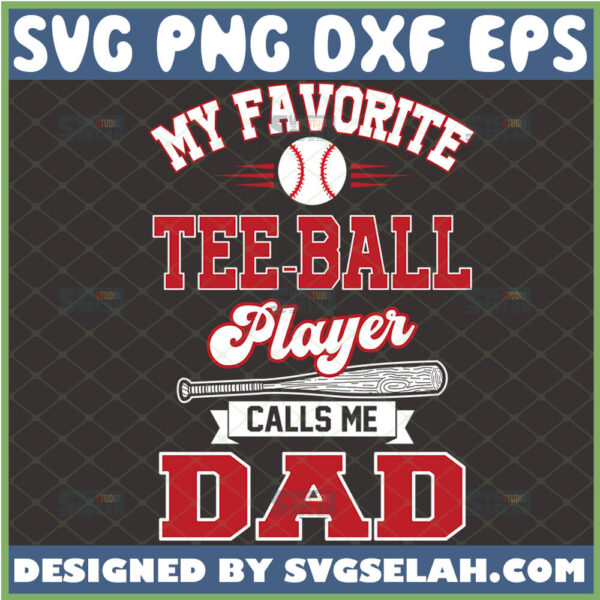 my favotite tee ball player calls me dad svg t ball gifts for fathers day svg