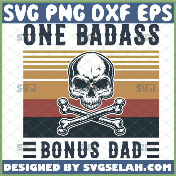 one badass bonus dad svg skull and crossbones svg fathers day gift ideas