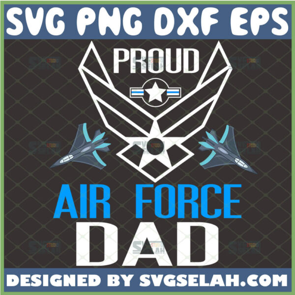 proud air force dad svg fighter jet svg military plane svg fathers day veteran svg