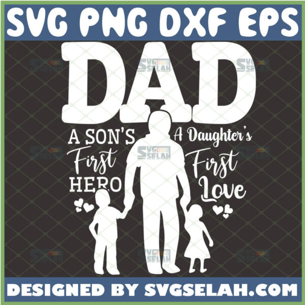 proud dad of twins svg a sons first hero a daughters first love svg fathers day svg