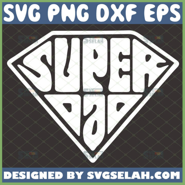 super dad svg superman logo for fathers day svg