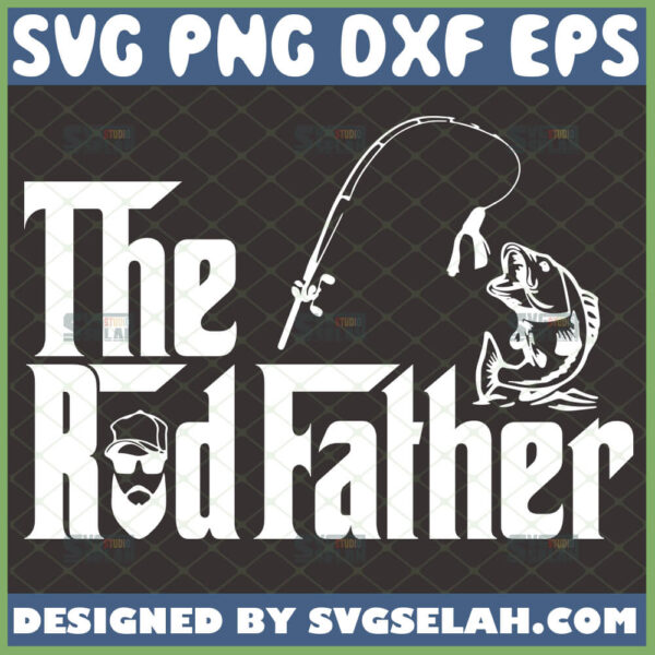 the rodfather svg fisherman svg fishing rod with fish svg diy funny fishing gifts for dad svg