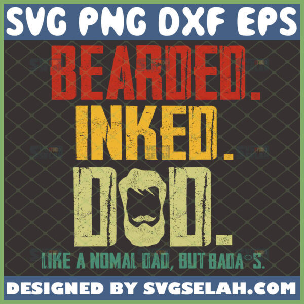 bearded inked dad like a normal dad but badas svg
