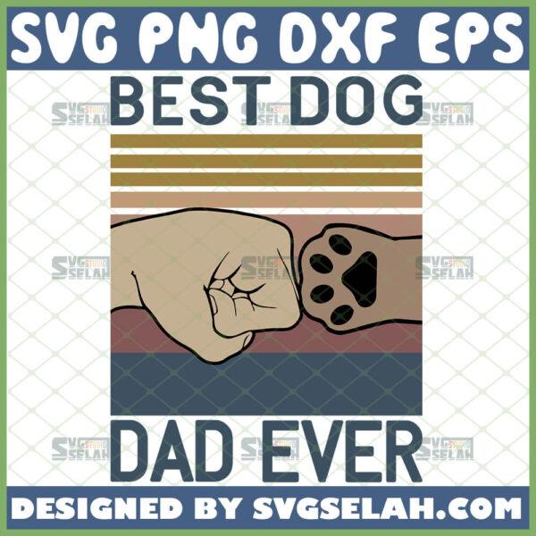best dog dad ever svg fist bump dog happy fathers day vintage svg
