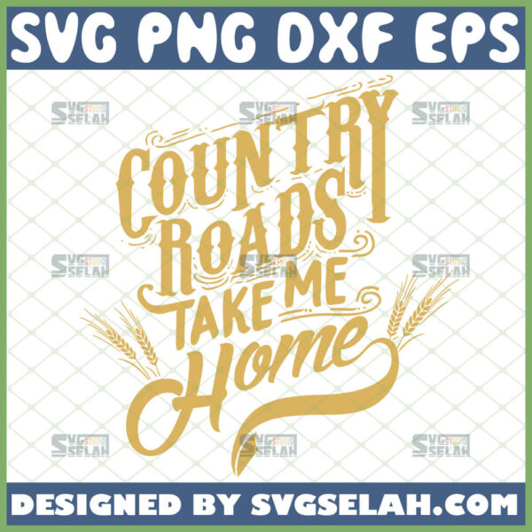 country roads take me home svg john denver west virginia country music song quotes