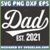 dad est 2021 svg dad established svg fathers day