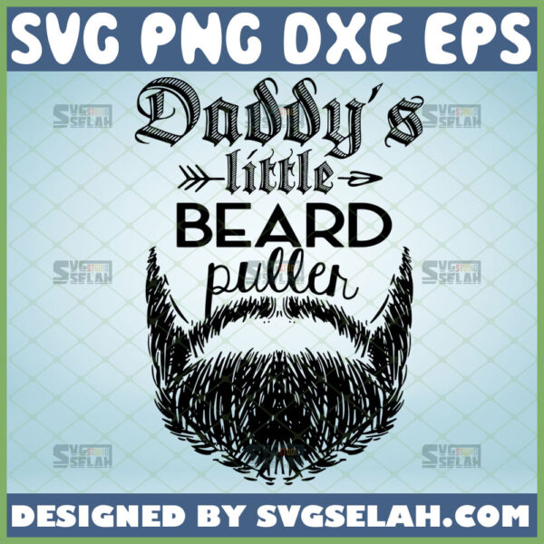 daddys little beard puller svg diy gifts for baby boy onesie cricut infant bodysuit ideas