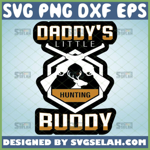 daddys little hunting buddy svg hunting rifle svg baby onesie ideas for deer hunter