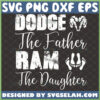 dodge the father ram the daughter svg inappropriate svg dirty humor shirt ideas