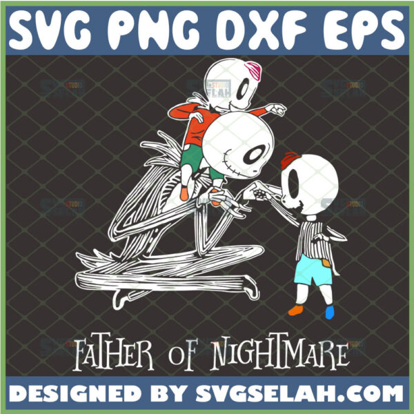 father of nightmares svg nightmare before christmas jack skellington svg fathers day gifts