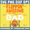 flippin awesome dad grill svg grilling fathers day gifts