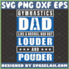 gymnastics dad like a normal dad but louder and pouder svg tumbling svg acrobatic sport happy fathers day shirt ideas
