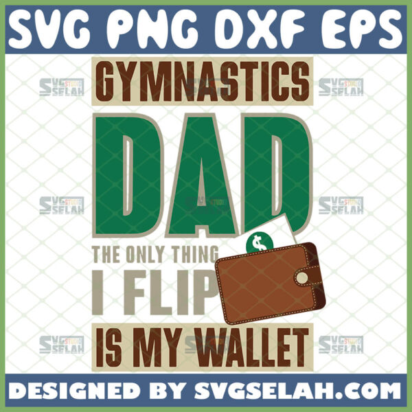 gymnastics dad the only thing i flip is my wallet svg funny sport dad svg