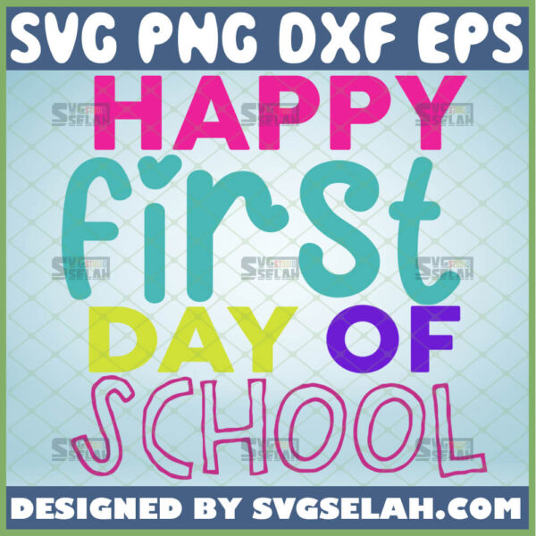 happy first day of school svg teacher shirt ideas