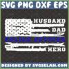 husband dad police officer hero svg distressed police american flag svg law enforcement gift ideas