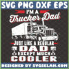 i am a trucker dad just like a regular dad except much cooler svg diy fathers day truck driver gifts