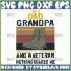 im-a-dad-grandpa-and-a-veteran-nothing-scares-me-svg-vintage-combat-boots-svg-diy-gift-for-father-grandfather-on-veterans-day