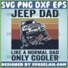 jeep dad like a normal dad only cooler svg fathers day gifts for jeep lovers suv svg car svg vintage