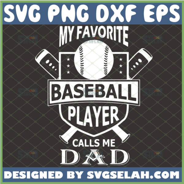 my favorite baseball player calls me dad svg proud fathers day sports gifts