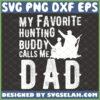 my favorite hunting buddy calls me dad svg